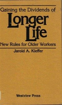 Gaining the dividends of longer life : new roles for older workers
