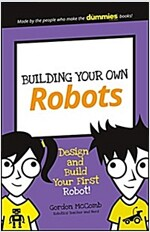 Building Your Own Robots: Design and Build Your First Robot! (Paperback)