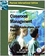 Classroom Management : Models, Applications, and Cases (2nd International Edition, Paperback)