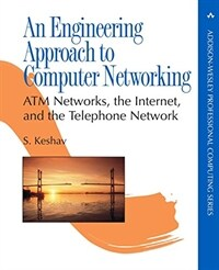 An engineering approach to computer networking : ATM networks, the internet, and the telephone network