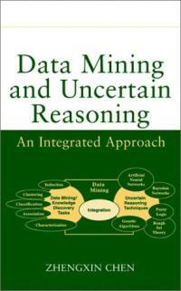 Data mining and uncertain reasoning : an integrated approach