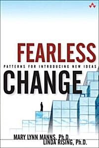 Fearless Change: Patterns for Introducing New Ideas (Hardcover)