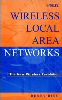 Wireless local area networks : the new wireless revolution