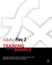Adobe Flex 2 : training from the source