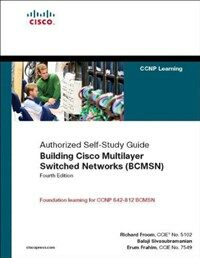 Building Cisco multilayer switched networks (BCMSN) : authorized self-study guide 4th ed
