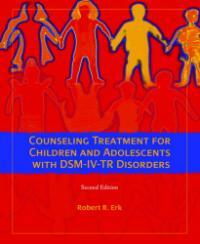 Counseling treatment for children and adolescents with DSM-IV-TR disorders 2nd ed