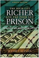 The Rich Get Richer And the Poor Get Prison (Paperback, 8th)