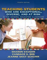 Teaching students who are exceptional, diverse, and at risk in the general education classroom 4th ed