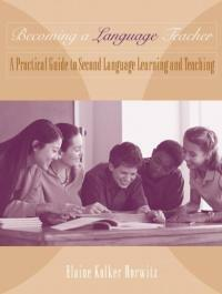 Becoming a language teacher : a practical guide to second language learning and teaching