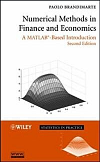 Numerical Methods in Finance and Economics: A Matlab-Based Introduction (Hardcover, 2)