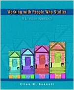 Working with People Who Stutter: A Lifespan Approach (Hardcover)