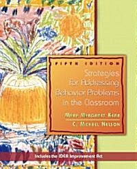 Strategies For Addressing Behavior Problems In The Classroom (Paperback, 5th)