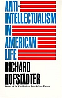 Anti-Intellectualism in American Life (Paperback, Revised)