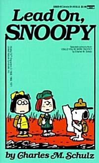 Lead On, Snoopy (Mass Market Paperback)