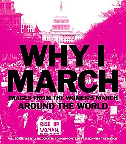 Why I March: Images from the Womens March Around the World (Paperback)