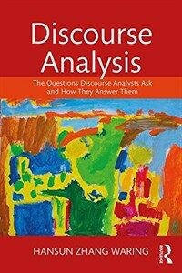Discourse Analysis : The Questions Discourse Analysts Ask and How They Answer Them (Paperback)