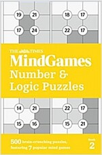 The Times MindGames Number and Logic Puzzles Book 2 : 500 Brain-Crunching Puzzles, Featuring 7 Popular Mind Games (Paperback)