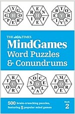 The Times MindGames Word Puzzles and Conundrums Book 2 : 500 Brain-Crunching Puzzles, Featuring 5 Popular Mind Games (Paperback)