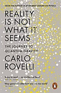 Reality is Not What it Seems : The Journey to Quantum Gravity (Paperback)