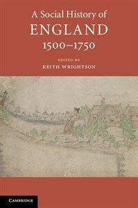 A Social History of England, 1500-1750 (Paperback)