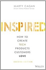 Inspired: How to Create Tech Products Customers Love (Hardcover, 2)