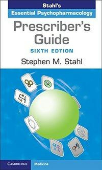 Stahl's essential psychopharmacology : prescriber's guide / 6th ed