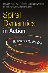 Spiral Dynamics in Action: Humanity's Master Code (Paperback, 2)