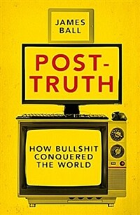 Post-Truth : How Bullshit Conquered the World (Paperback)