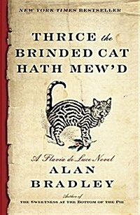 Thrice the Brinded Cat Hath Mewd: A Flavia de Luce Novel (Paperback)