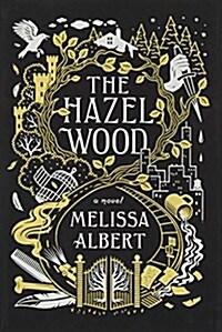 The Hazel Wood (Hardcover)