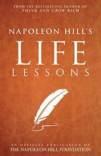 Napoleon Hill's Life Lessons (Paperback)