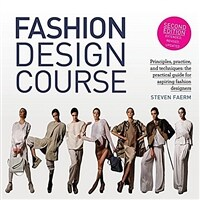 Fashion Design Course: Principles, Practice, and Techniques: The Practical Guide for Aspiring Fashion Designers (Paperback, 2, Revised)