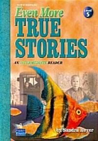 Even More True Stories: An Intermediate Reader (Paperback, 3)