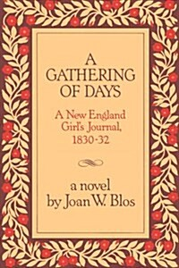 A Gathering of Days: A New England Girls Journal, 1830-1832 (Hardcover)