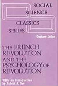 The French Revolution and the Psychology of Revolution (Hardcover)