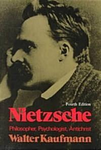 Nietzsche, Philosopher, Psychologist, Antichrist (Paperback, 4th)