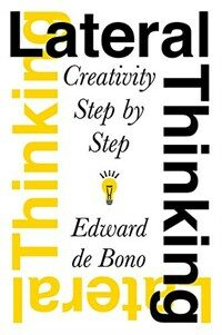 Lateral thinking : creativity step by step 1st Perennial Library ed