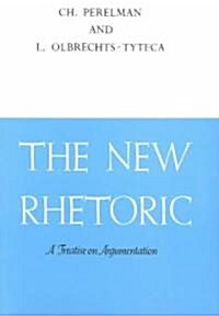 The New Rhetoric: A Treatise on Argumentation (Paperback)