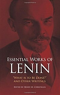 Essential Works of Lenin: What Is to Be Done? and Other Writings (Paperback, Revised)
