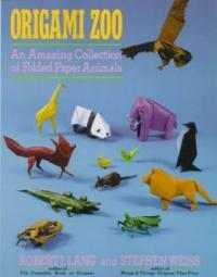 Origami Zoo: An Amazing Collection of Folded Paper Animals (Paperback)