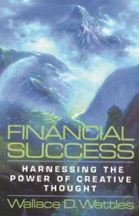 Financial Success: Harnessing the Power of Creative Thought (Paperback, Revised)