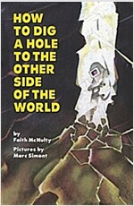 How to Dig a Hole to the Other Side of the World (Paperback)