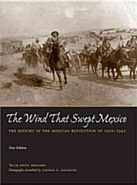 The Wind That Swept Mexico: The History of the Mexican Revolution of 1910-1942 (Paperback, Revised)