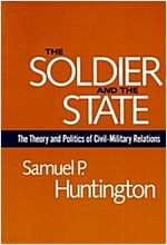 The Soldier and the State: The Theory and Politics of Civil-Military Relations (Paperback, Revised)