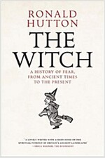 The Witch: A History of Fear, from Ancient Times to the Present (Hardcover)