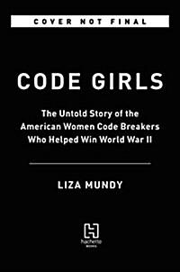 [중고] Code Girls: The Untold Story of the American Women Code Breakers of World War II (Hardcover)