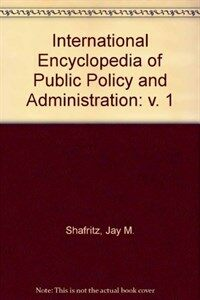 International encyclopedia of public policy and administration