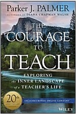 The Courage to Teach: Exploring the Inner Landscape of a Teacher's Life (Hardcover, 3, Anniversary)