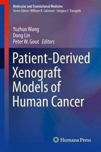 Patient-derived xenograft models of human cancer [electronic resource]