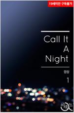 [세트] [BL] call it a night(콜 잇 어 나이트) (총6권/완결)